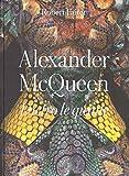 Alexander McQueen. Dietro le quinte. Ediz. a colori