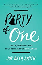 Party of One: Truth, Longing, and the Subtle Art of Singleness