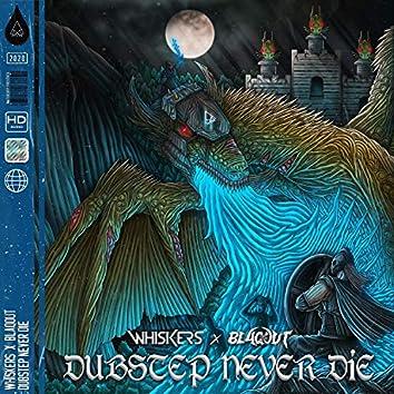 Dubstep Never Die