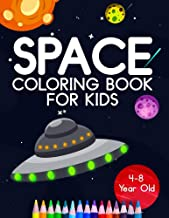 Space Coloring Book For Kids 4-8 Year Old: Astronauts, Planets, Rocket Ships, And Outer Space Animals For Preschool And El...