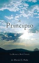 Al Principio: La Historia No Contada (Spanish Edition)