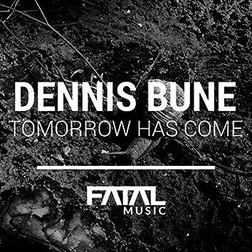 Tomorrow Has Come