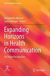 Expanding Horizons in Health Communication: An Asian Perspective (The Humanities in Asia, 6)