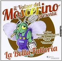 La Bella Fattoria Il Valzer Del Moscerino Presenta