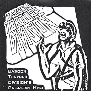 Baboon Torture Division's Greatest Hits
