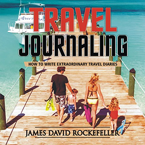 Travel Journaling: How to Write Extraordinary Travel Diaries audiobook cover art