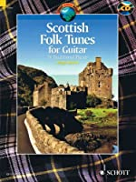 Scottish Folk Tunes For Guitar 31 Traditional Pieces With Accompaniment Cd (Schott World Music Series) by Unknown(2011-07-01)