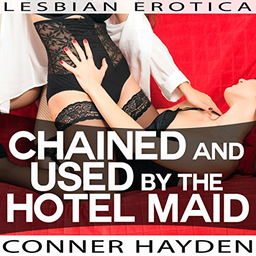 Chained and Used by the Hotel Maid audiobook cover art