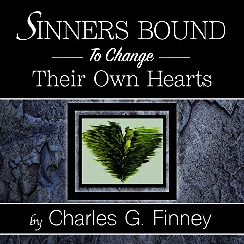 Sinners Bound to Change Their Own Hearts                   By:                                                                                                                                 Charles G Finney                               Narrated by:                                                                                                                                 William Crockett                      Length: 1 hr and 42 mins     5 ratings     Overall 4.2