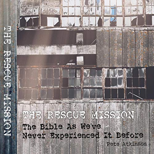 The Rescue Mission: The Bible As We've Never Experienced It Before audiobook cover art