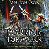 Silver Fox & the Western Hero: Warrior Forsworn: A LitRPG/Wuxia Novel, Book 3