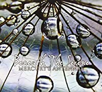 Mercury's Antennae - Beneath The Serene (1 CD)