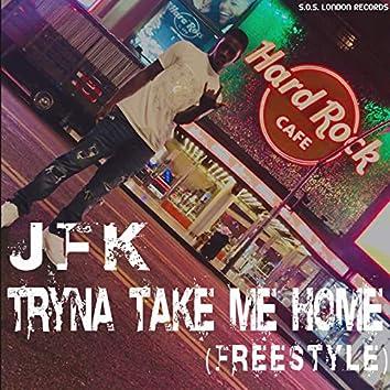 Tryna Take Me Home