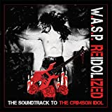 Songtexte von W.A.S.P. - Reidolized: The Soundtrack to The Crimson Idol