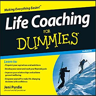 Life Coaching for Dummies                   By:                                                                                                                                 Jeni Purdie                               Narrated by:                                                                                                                                 Kate Harper                      Length: 2 hrs and 14 mins     34 ratings     Overall 4.1
