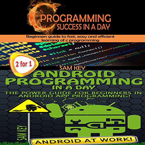Programming #8:C Programming Success in a Day & Android Programming in a Day! cover art