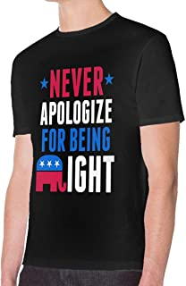 Never Apologize for Being Right Men Round Neck Short Sleeve T-Shirt