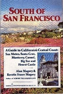 South of San Francisco: A Guide to the San Mateo Coast, Santa Cruz, Monterey, Carmel, Big Sur and Herst Castle (Colophon books)