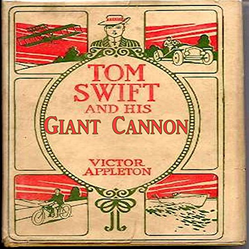 Tom Swift and his Giant Cannon audiobook cover art