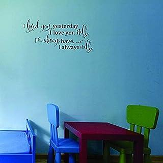 بتصميم من الفينيل moti 17971I محبوب ً ا لك Yesterday مطبوع عليه I Love You لا يزال, I have دائم ً ا. I Will دائم ً ا ، م...