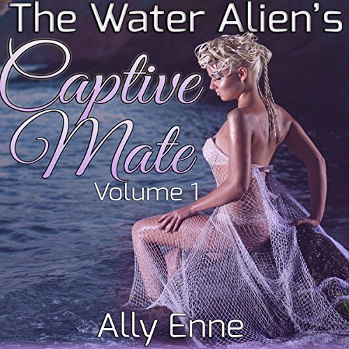 The Water Alien's Captive Mate: Volume 1 audiobook cover art