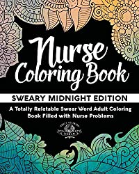 Image: Nurse Coloring Book: Sweary Midnight Edition - A Totally Relatable Swear Word Adult Coloring Book Filled with Nurse Problems (Coloring Book Gift Ideas) (Volume 2) Paperback – December 29, 2016, by Adult Coloring World (Author)