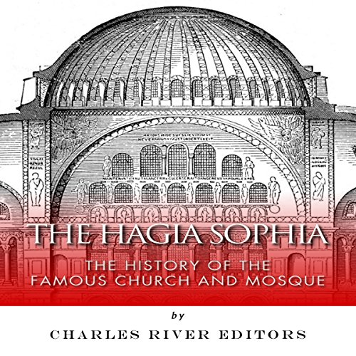 The Hagia Sophia Audiobook By Charles River Editors cover art