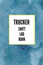 Trucker Shift Log Book: Mileage and Hours Logbook for Truckers, Lorry Drivers and Delivery Employees   Professional Blue C...
