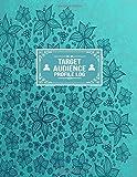Target Audience Profile Log: Tracker Organizer Notebook