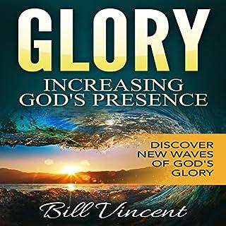 Glory: Increasing God's Presence: New Levels of Gods Glory audiobook cover art