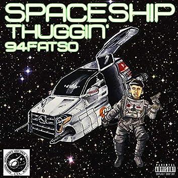 SpaceShip Thuggin'