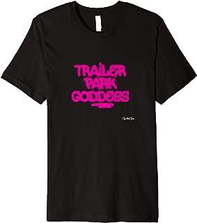 Trailer Park Goddess Funny Redneck White Trash Tshirt Women