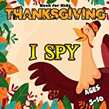 I Spy Thanksgiving Book For Kids Ages 5-10: A Pilgrim and Indian Book Of Picuture Riddlers / Fun Early Learning Activity G...