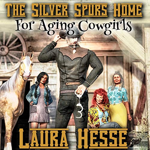 The Silver Spurs Home for Aging Cowgirls cover art