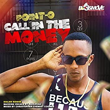 Call in the Money (Dialer Riddim)