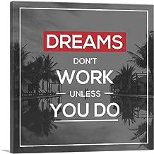 ARTCANVAS Dreams Don't Work Unless You Do Motivational Canvas Art Print - 12