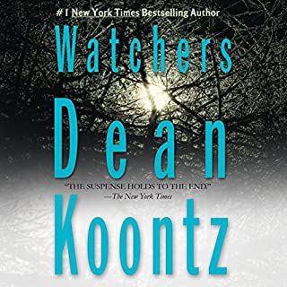 Watchers                   By:                                                                                                                                 Dean Koontz                               Narrated by:                                                                                                                                 Edoardo Ballerini                      Length: 16 hrs and 31 mins     345 ratings     Overall 4.6