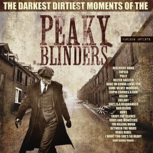 The Darkest, Dirtiest Moments Of The Peaky Blinders