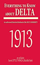 Everything to know about DELTA: An unlicensed historical factbook of the DELTA Sorority