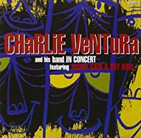 Charlie Ventura and His Band In Concert by Charlie Ventura and His Band (2003-01-01)