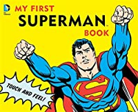 My First Superman Book: Touch and Feel (DC Super Heroes) by David Bar Katz(2011-01-11)