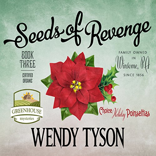 Seeds of Revenge: A Greenhouse Mystery, Book 3
