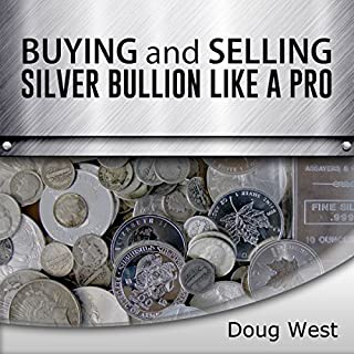 Buying and Selling Silver Bullion Like a Pro cover art