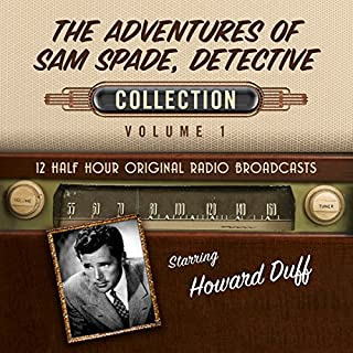 The Adventures of Sam Spade, Detective, Collection 1                   By:                                                                                                                                 Black Eye Entertainment                               Narrated by:                                                                                                                                 full cast                      Length: 5 hrs and 17 mins     4 ratings     Overall 4.5