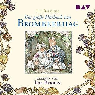 Das große Hörbuch von Brombeerhag                   Autor:                                                                                                                                 Jill Barklem                               Sprecher:                                                                                                                                 Iris Berben                      Spieldauer: 1 Std. und 56 Min.     Noch nicht bewertet     Gesamt 0,0