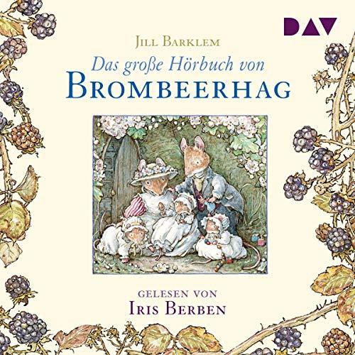 Das große Hörbuch von Brombeerhag cover art