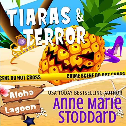 Tiaras & Terror Audiobook By Anne Marie Stoddard cover art