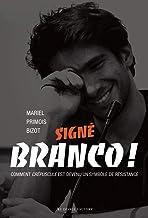 Signé Branco !: Comment crépuscule est devenu un symbole de résistance (DOCUMENTS)