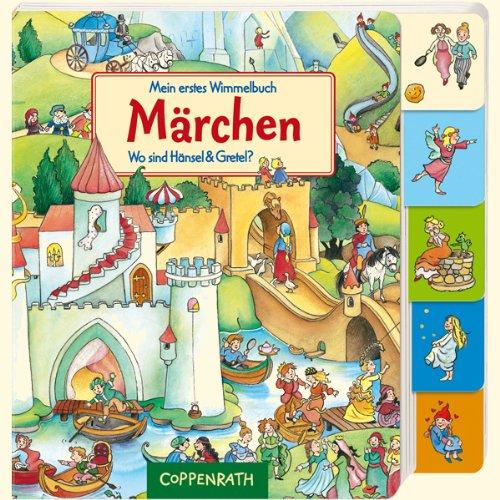 Mein erstes Wimmelbuch - Märchen: Wo sind Hänsel & Gretel?