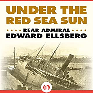 Under the Red Sea Sun                   By:                                                                                                                                 Edward Ellsberg                               Narrated by:                                                                                                                                 David Baker                      Length: 18 hrs and 49 mins     27 ratings     Overall 4.6